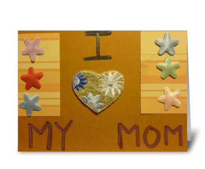 I ♥ My Mom greeting card