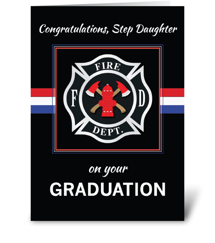 Step Daughter Fire Dept. Academy Graduat greeting card