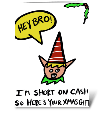 Naughty Elf -Short On Cash greeting card