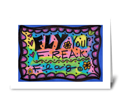 Fly Your Freak Flag greeting card