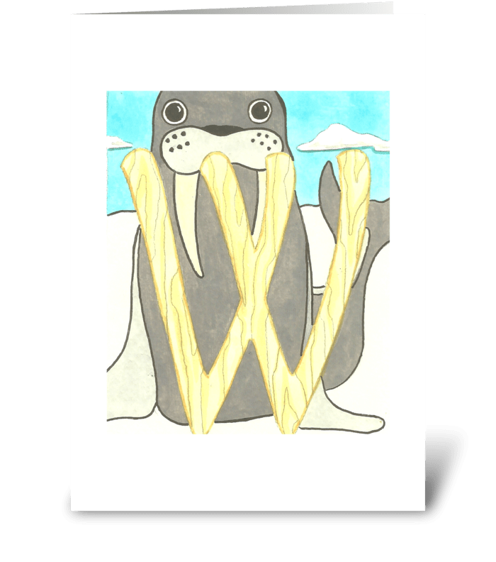 W for Walrus greeting card