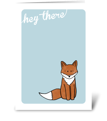 hey there from a fox! greeting card