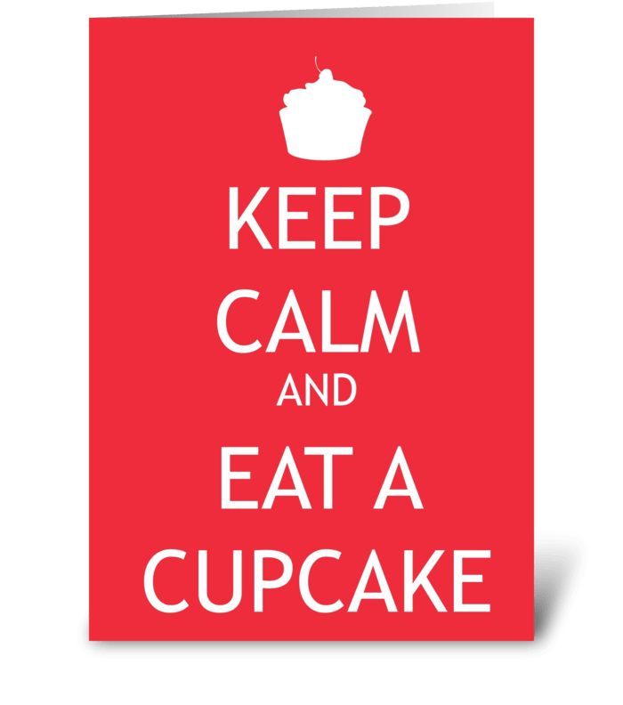 Keep Calm and Eat a Cupcake greeting card
