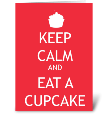 Keep Calm and Eat a Cupcake greeting card
