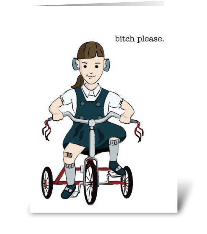 Bitch Please greeting card