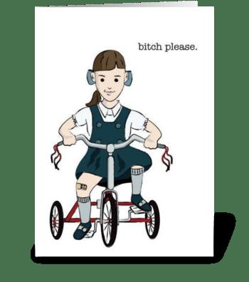 Bitch Please greeting card