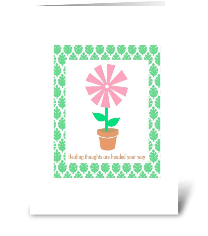 Healing thoughts are headed your way greeting card