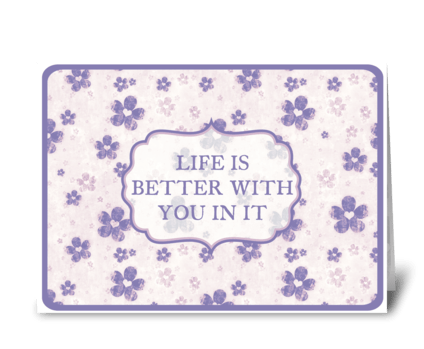 LIFE IS BETTER greeting card