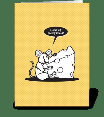 Cheesy Friend greeting card