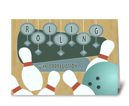 Rolling With Appreciation - Bowling greeting card