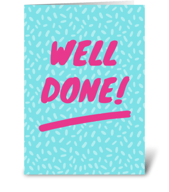 Well Done! greeting card