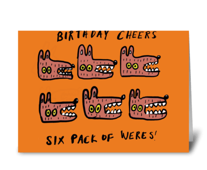 Six Pack of Weres greeting card