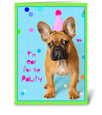 I'm EAR for the PAW-TY greeting card