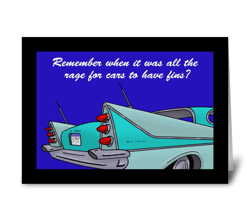 The Rage For Cars To Have Fins greeting card