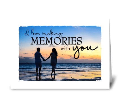 making memories with you greeting card