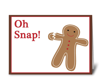 Oh Snap!  greeting card