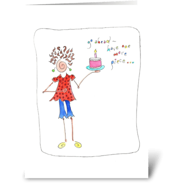 have one more piece greeting card
