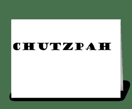 CHUTZPAH greeting card