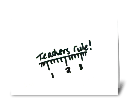 Teachers rule greeting card